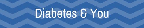 Diabetes & You: our eNews series